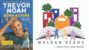 """Malden Reads Selects Trevor Noah's """"Born a Crime"""" for 11th Year Book"""